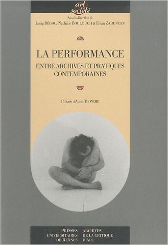 La performance entre archives et pratiques contemporaines