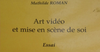 pascal lievre-mathilde-roman-art-video et mise en scene de soi